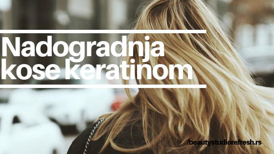 nadogradnja-kose-keratinom-blog