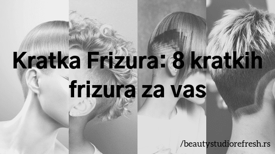 Kratka Frizura_ 8 kratkih frizura za vas
