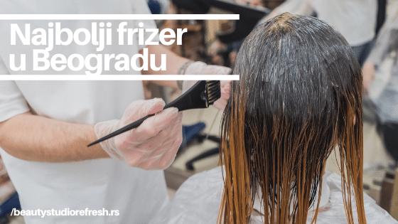 najbolji-frizer-u-beogradu
